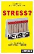 Stress? Du entscheidest, wie du lebst - Eva Brandt, Miriam Fritsch-Kümpel
