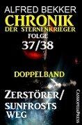 Folge 37/38: Chronik der Sternenkrieger Doppelband: Zerstörer/Sunfrosts Weg - Alfred Bekker