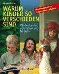 Warum Kinder so verschieden sind - Werner Winkler