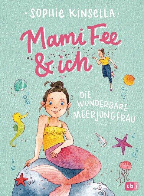 Mami Fee & ich - Die wunderbare Meerjungfrau - Sophie Kinsella
