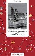 Weihnachtsgeschichten aus Hamburg - Christine Lendt