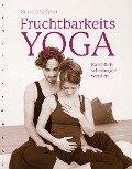 Fruchtbarkeits-Yoga - Kerstin Leppert