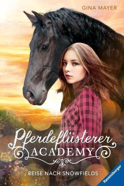 Pferdeflüsterer-Academy, Band 1: Reise nach Snowfields - Gina Mayer