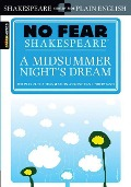 No Fear Shakespeare: A Midsummer Night's Dream - William Shakespeare