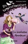 Die Vampirschwestern 02. Ein bissfestes Abenteuer - Franziska Gehm