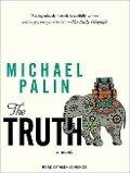 The Truth - Michael Palin