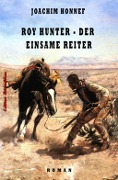 Roy Hunter - Der einsame Reiter - Joachim Honnef
