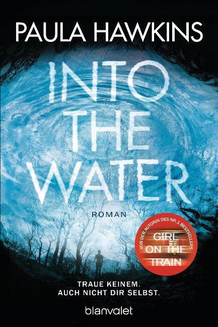 Into the Water - Traue keinem. Auch nicht dir selbst. - Paula Hawkins