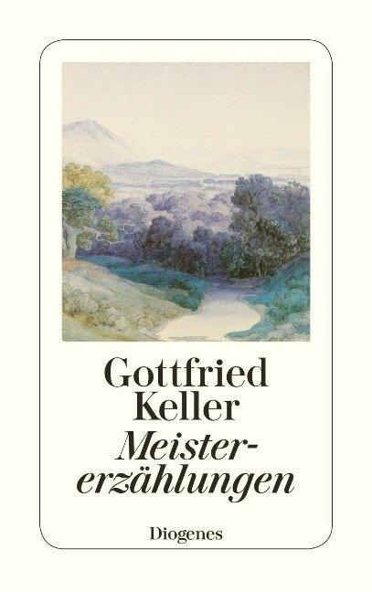 Meistererzählungen - Gottfried Keller