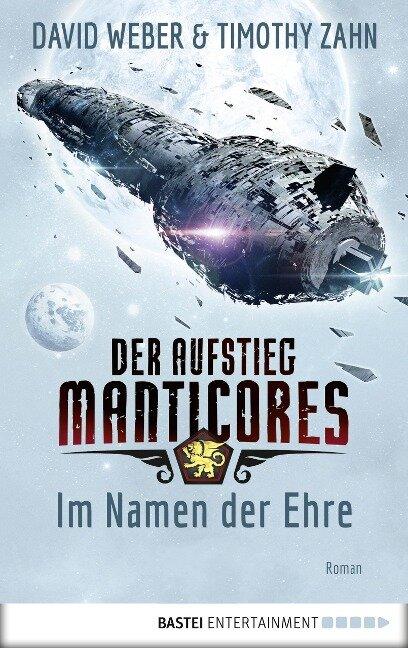 Der Aufstieg Manticores: Im Namen der Ehre - David Weber, Timothy Zahn
