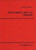Das Symbol gibt zu denken - Ursula I Meyer