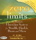 Zero Limits: The Secret Hawaiian System for Wealth, Health, Peace, and More - Ihaleakaia Hew Len, Joe Vitale