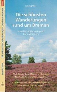 Die schönsten Wanderungen rund um Bremen Band 2 - Harald Witt