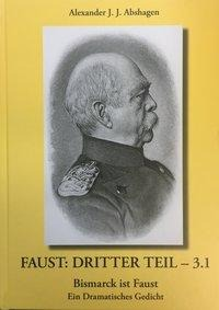 FAUST:DRITTER TEIL - 3.1 Bismarck ist Faust