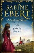 Schwert und Krone - Der junge Falke - Sabine Ebert