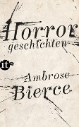 Horrorgeschichten - Ambrose Bierce