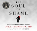 The Soul of Shame: Retelling the Stories We Believe about Ourselves - Curt Thompson