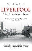 Liverpool: The Hurricane Port - Andrew Lees