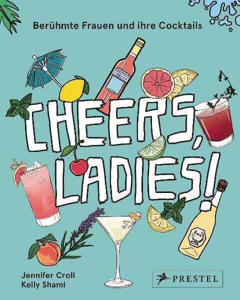 Cheers, Ladies! - Jennifer Croll, Kelly Shami