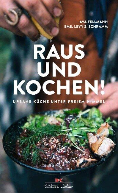 Raus und kochen! - Ava Fellmann