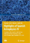 Highlights of Spanish Astrophysics IV -