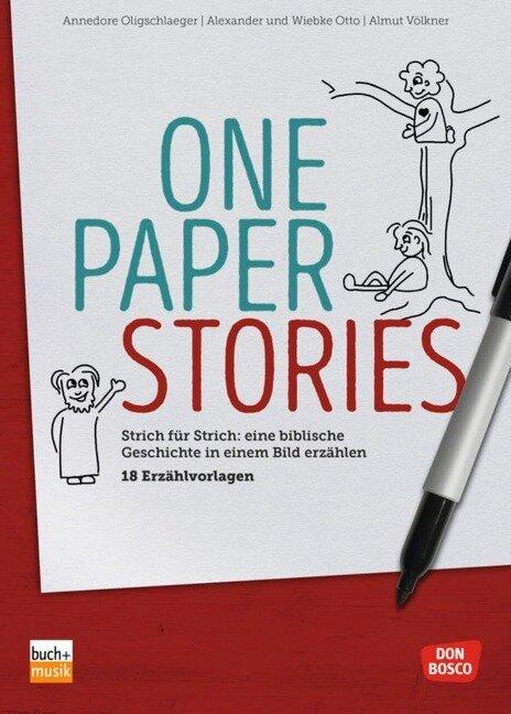 One Paper Stories - Annedore Oligschlaeger, Alexander Otto, Wiebke Otto, Almut Völkner