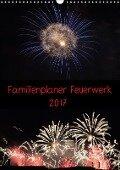 Familienplaner Feuerwerk (Wandkalender 2017 DIN A3 hoch) - Tim E. Klein