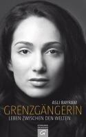 Grenzgängerin - Asli Bayram