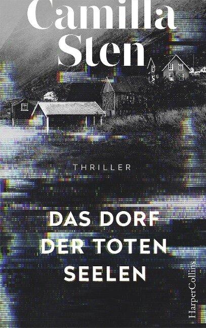 Das Dorf der toten Seelen - Camilla Sten