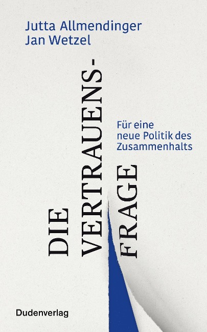 Die Vertrauensfrage - Jutta Allmendinger, Jan Wetzel