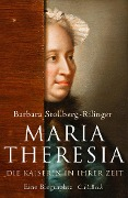 Maria Theresia - Barbara Stollberg-Rilinger