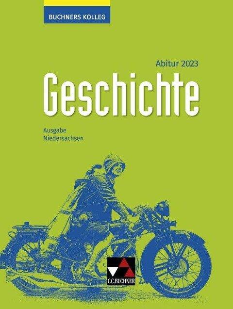 Buchners Kolleg Geschichte Niedersachsen Abitur 2023 Lehrbuch - Thomas Ahbe, Markus Reinbold, Reiner Schell, Stefanie Witt, Hartmann Wunderer