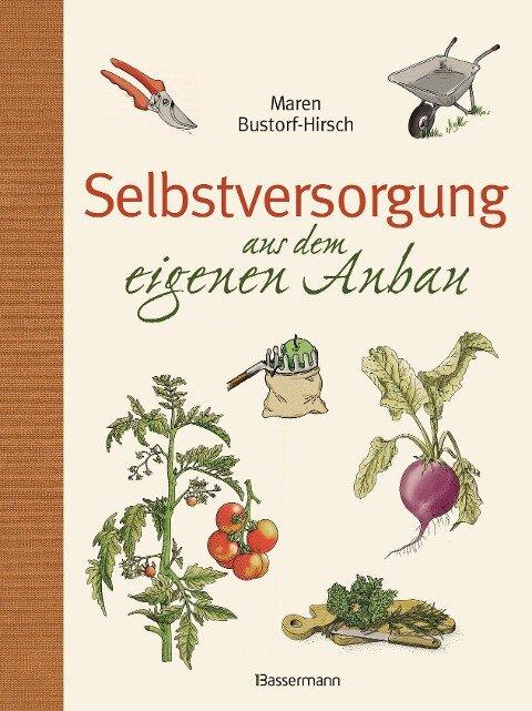 Selbstversorgung aus dem eigenen Anbau - Maren Bustorf-Hirsch