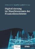 Digitalisierung im Maschinenraum der Finanzdienstleister -