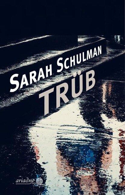 Trüb - Sarah Schulman