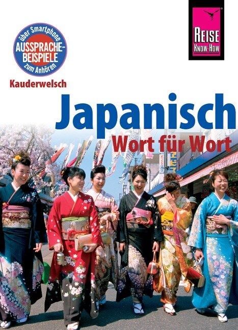 Japanisch - Wort für Wort: Kauderwelsch-Sprachführer von Reise Know-How - Martin Lutterjohann