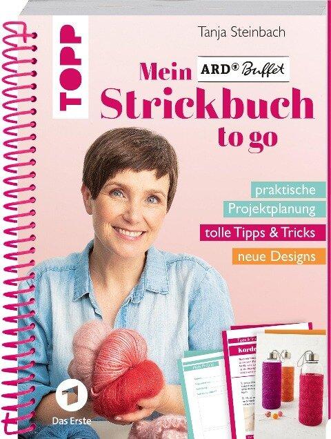 Mein ARD Buffet Strickbuch to go - Tanja Steinbach