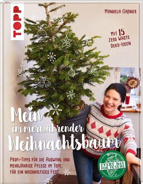 Mein immerwährender Weihnachtsbaum - Manuela Gaßner