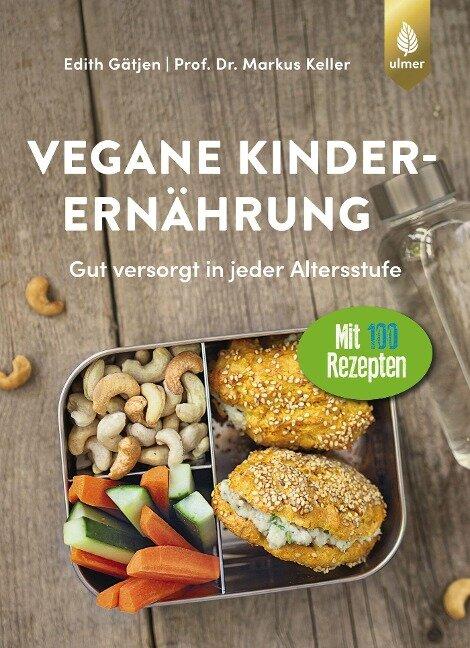 Vegane Kinderernährung - Edith Gätjen, Markus Keller