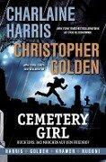 Cemetery Girl (Band 1) - Charlaine Harris, Christopher Golden