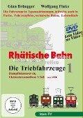 RHÄTISCHE BAHN - Die Triebfahrzeuge Teil 1 - Dampflokomotiven, Elektrolokomotiven 1.Teil (vor 1990) -