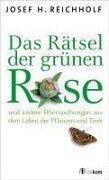 Das Rätsel der grünen Rose - Josef Reichholf