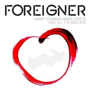 I Want To Know What Love Is-The Ballads - Foreigner