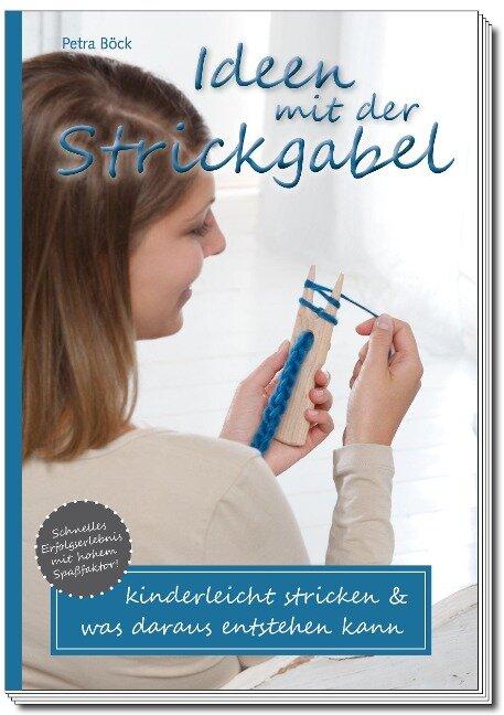 Ideen mit der Strickgabel - Petra Böck