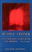 Die praktische Ausbildung des Denkens - Rudolf Steiner