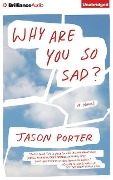 Why Are You So Sad? - Jason Porter