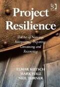 Project Resilience - Dr Mark Hall, Mr Elmar Kutsch, Dr Neil Turner