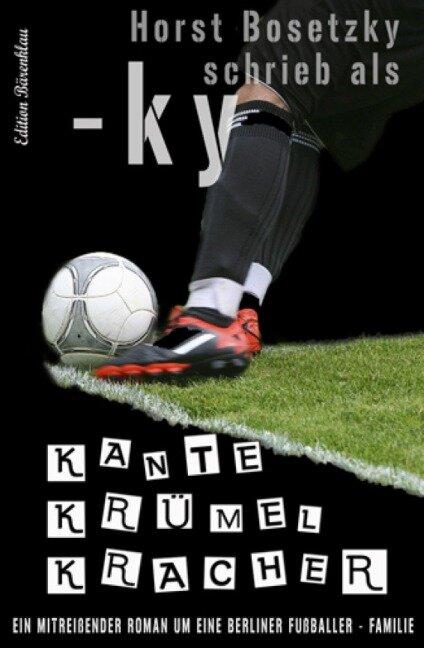 Kante Krümel Kracher - Horst Bosetzky