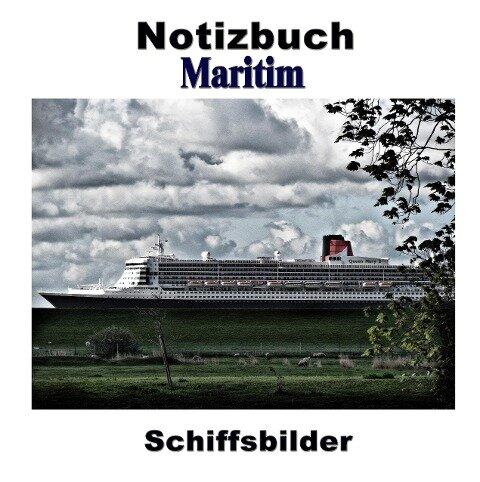 Notizbuch Maritim - Schiffsbilder - Pierre Sens
