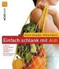 Einfach schlank mit ALDI - Werner Eschenbek, Bettina Halbach